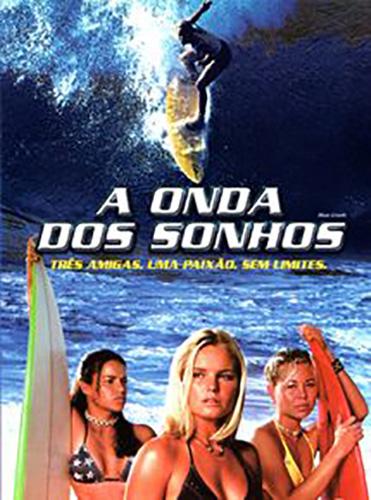 Filmes de Surf. A Onda dos Sonhos